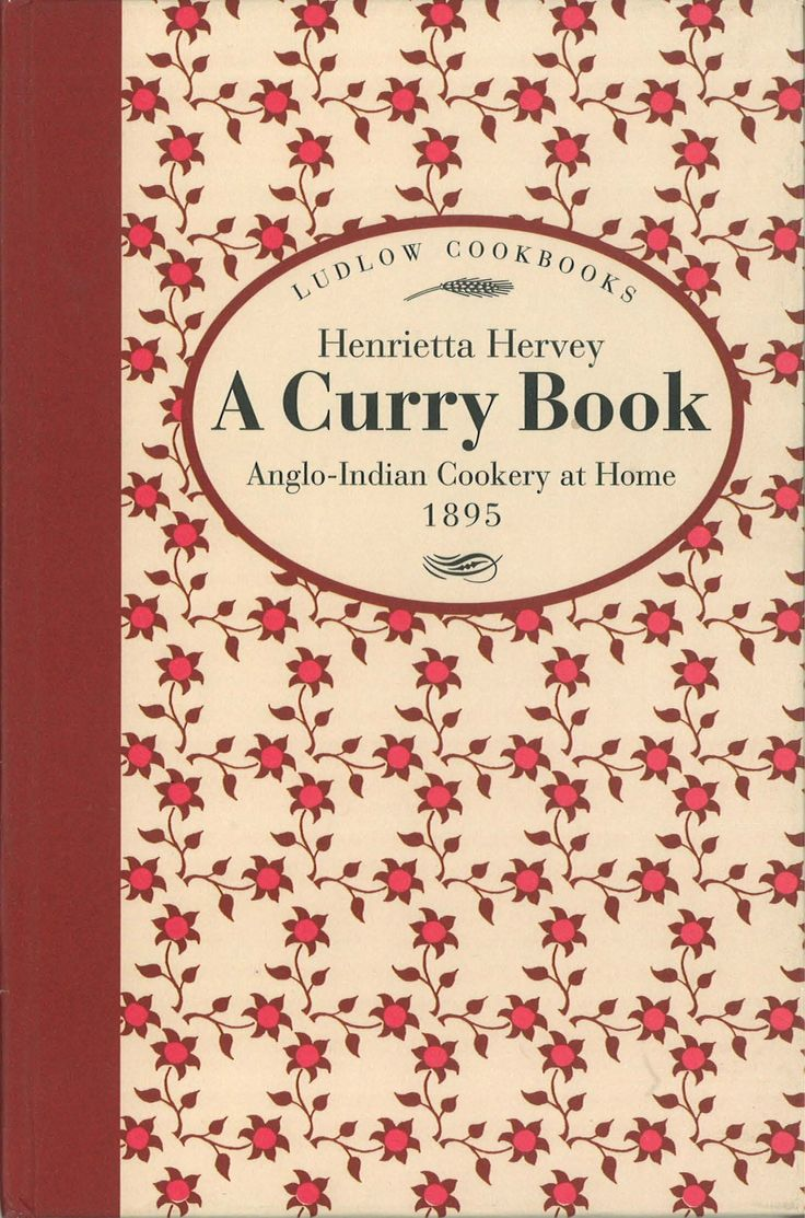 A Curry Book | Quiller Publishing. Henrietta Hervey published this classic in 1895. On returning from years in India she brought with her 'dekchies' (Indian metal cooking vessels), her curry powders, curry stone, and an enthusiasm for curry making. Although her book is more than 100 years old, the classic Anglo-Indian recipes all work and are as good today as they ever were. #curry #recipes #cooking #food