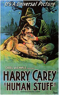 HUMAN STUFF - Harry Carey - Produced by Carl Laemmle - Directed by Reeves Eason.  Universal Pictures - Movie Poster.