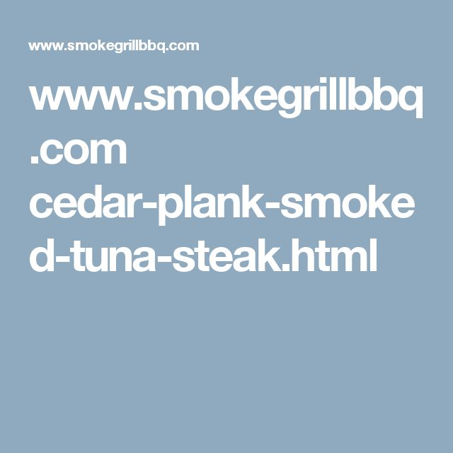 www.smokegrillbbq.com cedar-plank-smoked-tuna-steak.html