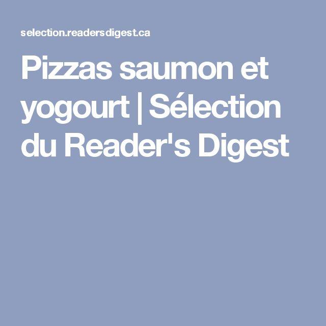 Pizzas saumon et yogourt   Sélection du Reader's Digest