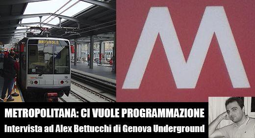 Abbiamo intervistato Alex Bettucchi di Genova Underground, un gruppo di volontari dedito alla divulgazione e alla promozione della metropolitana genovese con l'obbiettivo di informare  l'utenza su tutto ciò che riguarda il trasporto pubblico, anche su gomma, dell'area metropolitana genovese. Cerchiamo di capire con lui quali possono essere gli sviluppi futuri della metropolitana genovese.