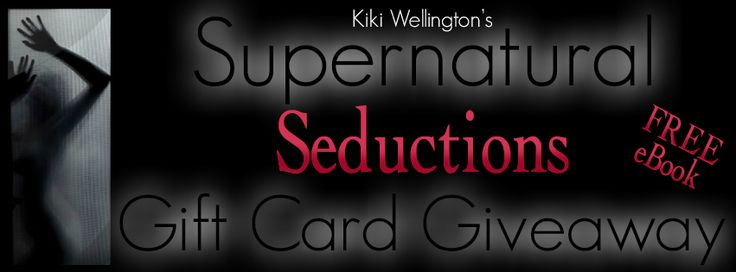 She still craves more Supernatural Seductions by Kiki Wellington #FREE eBook #GiftCard #GIVEAWAY