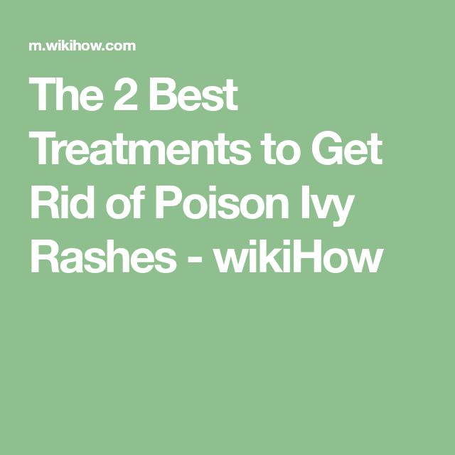 The 2 Best Treatments to Get Rid of Poison Ivy Rashes - wikiHow