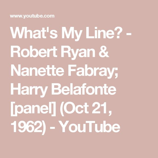 What's My Line? - Robert Ryan & Nanette Fabray; Harry Belafonte [panel] (Oct 21, 1962) - YouTube