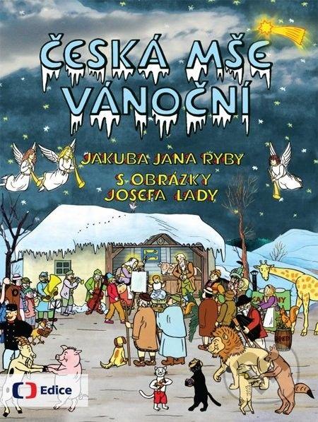 Česká mše vánoční. České Vánoce s Rybovou mší a obrázky Josefa Lady - Jakub Jan Ryba - Edice ČT