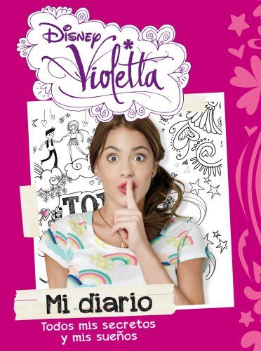 Violetta. Mi diario:   Excellent book with pictures and comments from Violetta Journey.