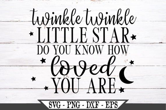 Download Twinkle Twinkle Little Star Do You Know How Loved You Are ...