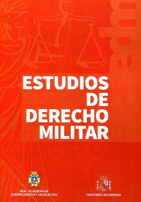 ESTUDIOS DE DERECHO MILITAR. - 2016.