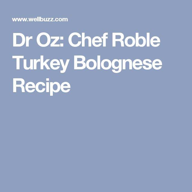 Dr Oz: Chef Roble Turkey Bolognese Recipe