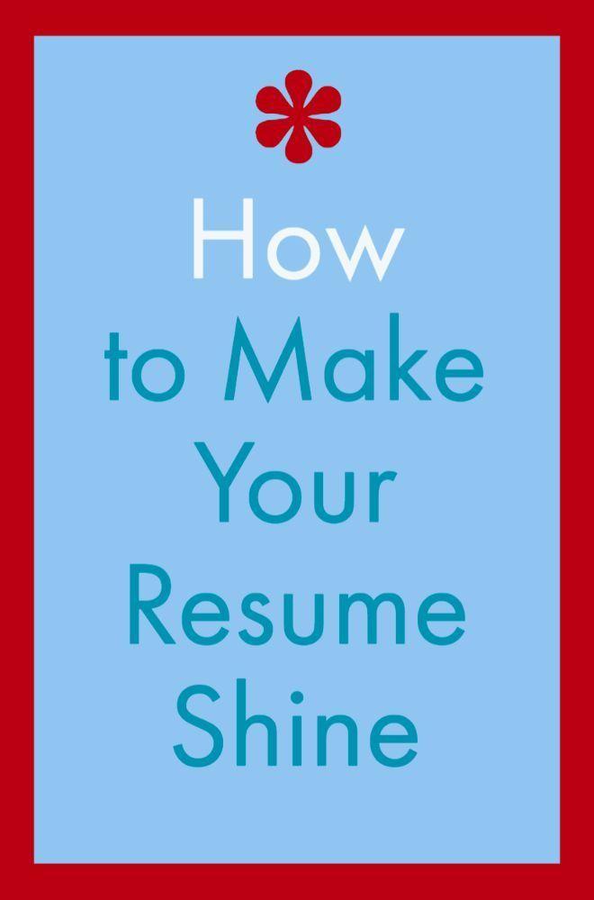 How to make your resume shine! #Resumetips