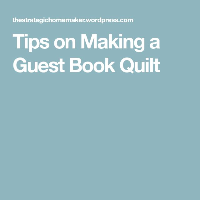 Tips on Making a Guest Book Quilt