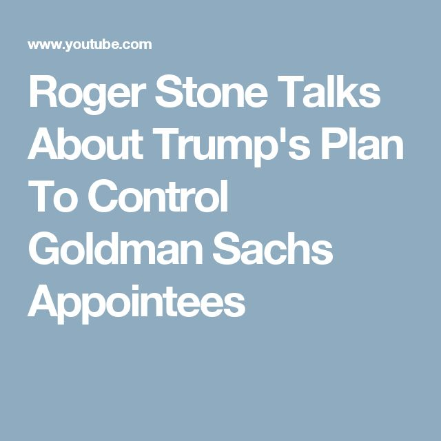 Roger Stone Talks About Trump's Plan To Control Goldman Sachs Appointees