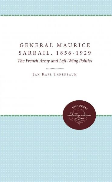 General Maurice Sarrail, 1856-1929: The French Army and Left-wing Politics