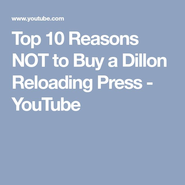 Top 10 Reasons NOT to Buy a Dillon Reloading Press - YouTube