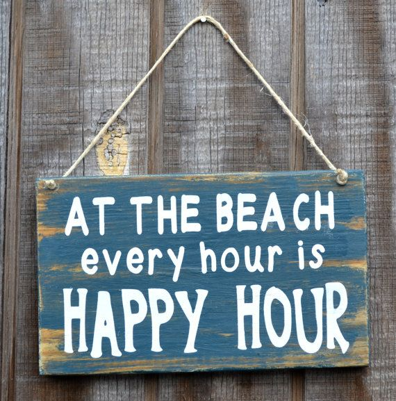 Beach Decor, Beach Theme, Beach Sign, At The Beach Every Hour Is Happy Hour, Coastal Wall Hanging