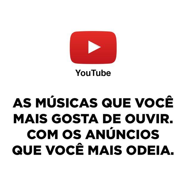 YouTube: As músicas que você mais gosta de ouvir. Com os anúncios que você mais odeia.
