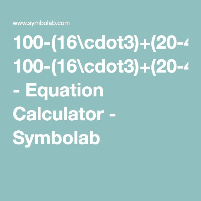 100-(16\cdot3)+(20-4+29)= - Equation Calculator - Symbolab