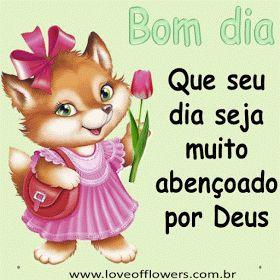 Bom dia Que seu dia seja muito abençoado por Deus