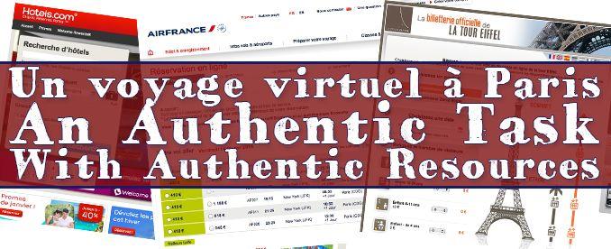 The French Corner: Un voyage virtuel à Paris: An Authentic Task With Authentic Resources