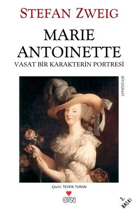 marie antoinette - stefan zweig - can yayinlari http://www.idefix.com/kitap/marie-antoinette-stefan-zweig/tanim.asp
