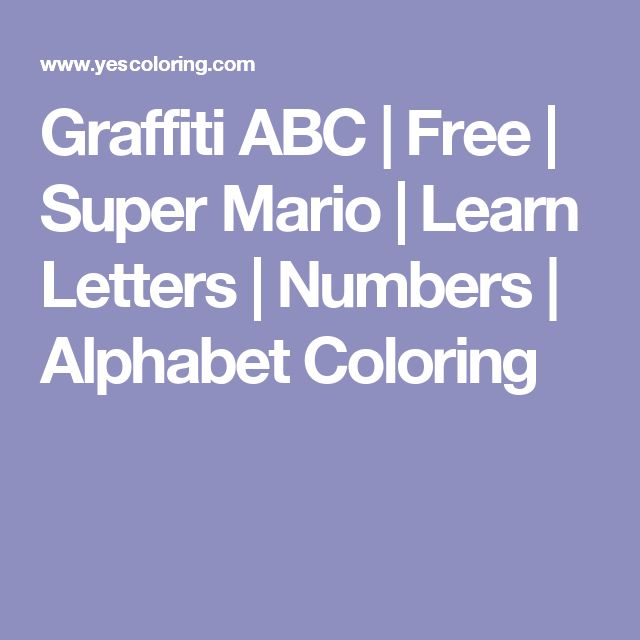 Graffiti ABC | Free | Super Mario | Learn Letters | Numbers | Alphabet Coloring