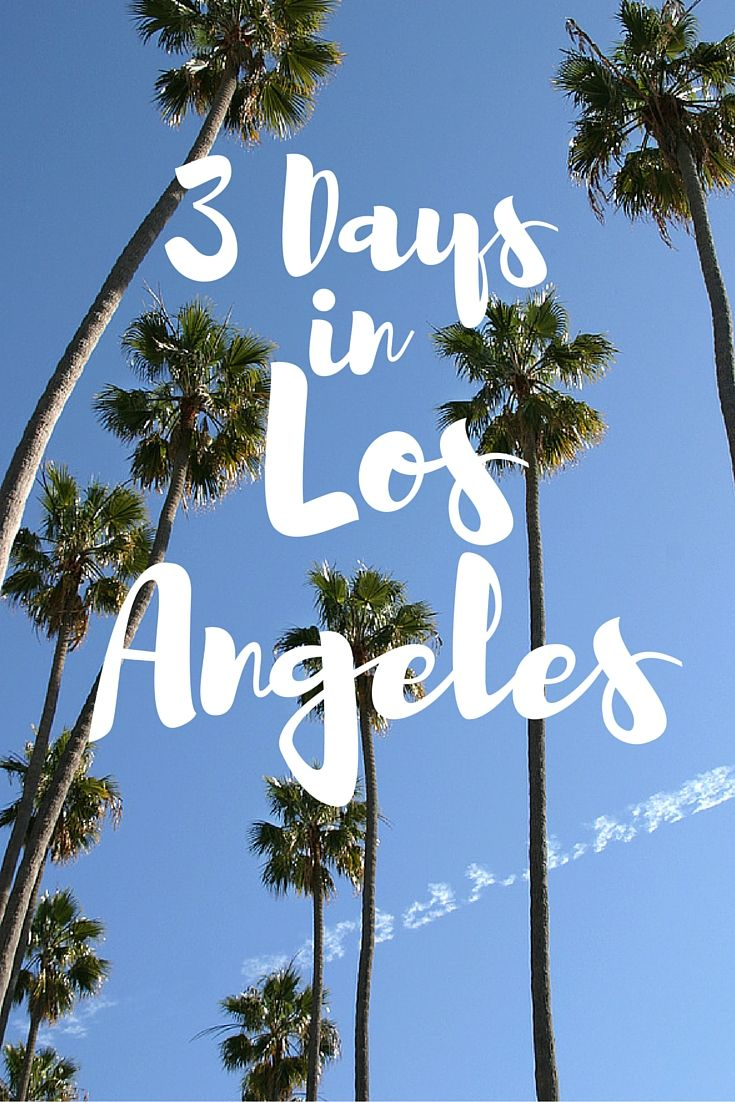 3 Days in LA Itinerary