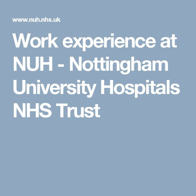 Work experience at NUH - Nottingham University Hospitals NHS Trust