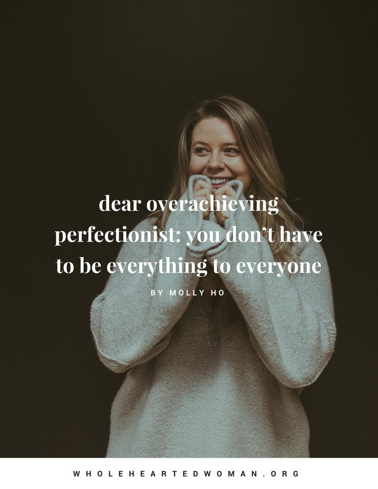 As a highly sensitive, overachieving, perfectionist, and people pleaser with high expectations for myself (that I don't ever seem to reach anyway), I know what it's like. To feel like you have to be everywhere to everyone all the time. Dear overachieving perfectionist, you don't have to be everything to everyone.