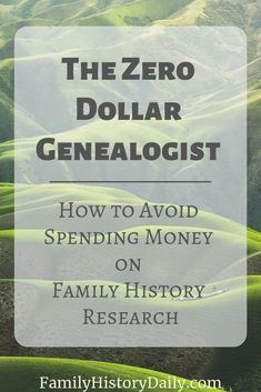 The Zero Greenback Genealogist: Find out how to Keep away from Spending Cash on Household Historical past Analysis