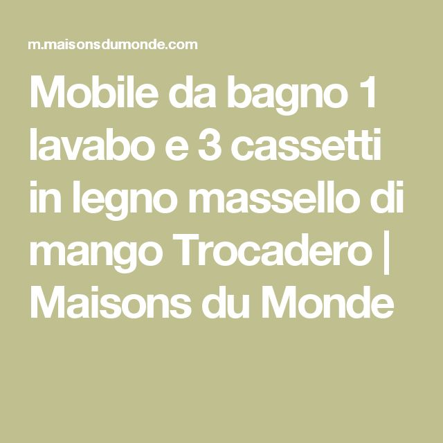 Mobile da bagno 1 lavabo e 3 cassetti in legno massello di mango Trocadero | Maisons du Monde