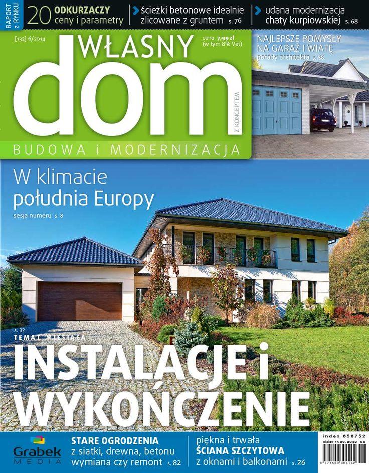 Okładka nr 6/2014 czasopisma Własny Dom. Bohaterem dom z pełnym piętrem i kopertowym dachem