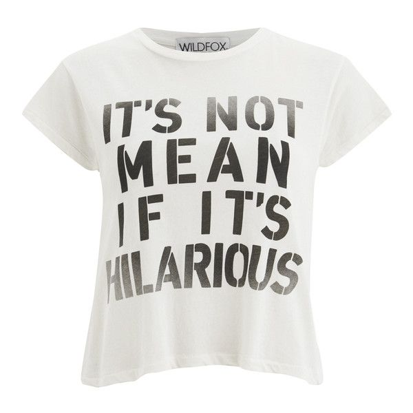 Wildfox Women's Not Mean Hilarious T-Shirt - Pearl (£57) ❤ liked on Polyvore featuring tops, t-shirts, cream, print t shirts, short sleeve scoop neck tee, white short sleeve t shirt, short sleeve tee and white scoop neck tee