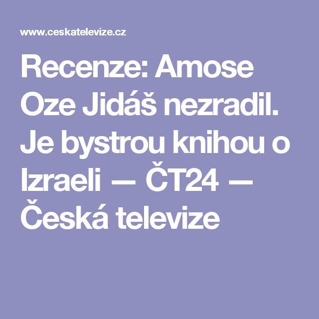 Recenze: Amose Oze Jidáš nezradil. Je bystrou knihou o Izraeli — ČT24 — Česká televize