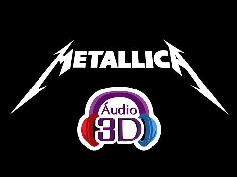 Metallica - Enter Sandman - Audio 3D - [EN] (TOTAL IMMERSION