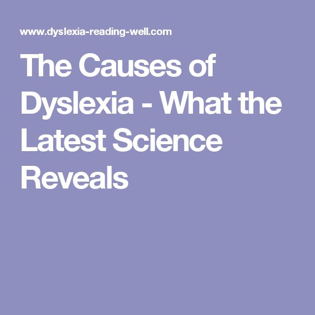 The Causes of Dyslexia - What the Latest Science Reveals
