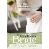 The Impetuous Bride (Once Upon a Wedding) (Kindle Edition)By Kelly McClymer