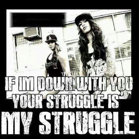 If I'm Down With U, Ur Struggle Is Mÿ Struggle!                         ♡Ṙ!dĘ╼óR╾D!Ê♡
