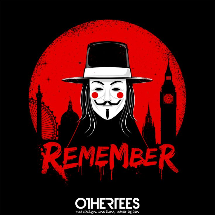 """Remember"" by barrettbiggers T-shirts, Tank Tops, Sweatshirts and Hoodies on sale until 23rd September at http://www.OtherTees.com Pin it for a chance at a FREE TEE! #vforvendetta"