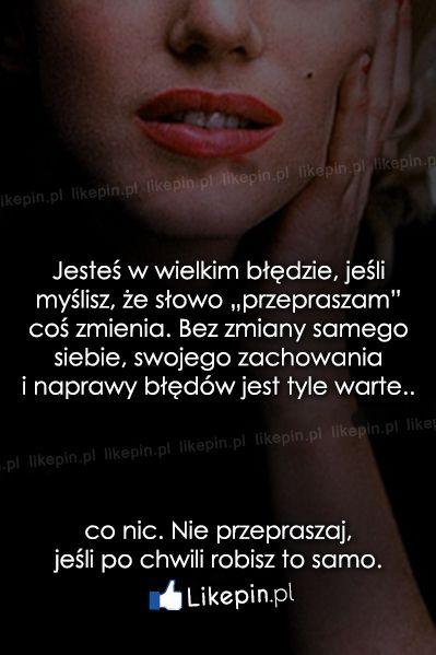 Jesteś w wielkim błędzie, jeśli myślisz, że... - Likepin.pl