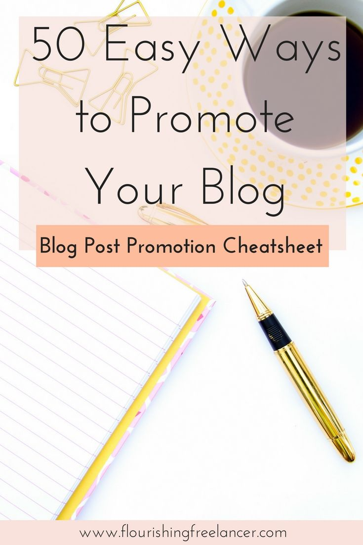 50 Easy Ways to Promote Your Blog without Paying for Ads. Includes Free Blog Promotion Cheatsheet
