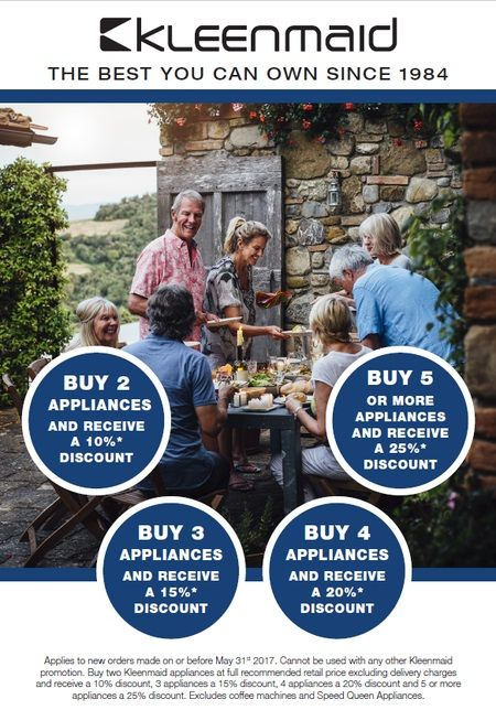 Kleenmaid BIG SAVINGS on NEW European Kitchen Appliances with a 3-Year warranty  Purchase TWO Appliances and SAVE 10% -  PR10  Purchase THREE Appliances and SAVE 15% - PR15  Purchase FOUR or MORE Appliances and SAVE 20% - PR20  Purchase FIVE Appliances and SAVE 25% - PR25