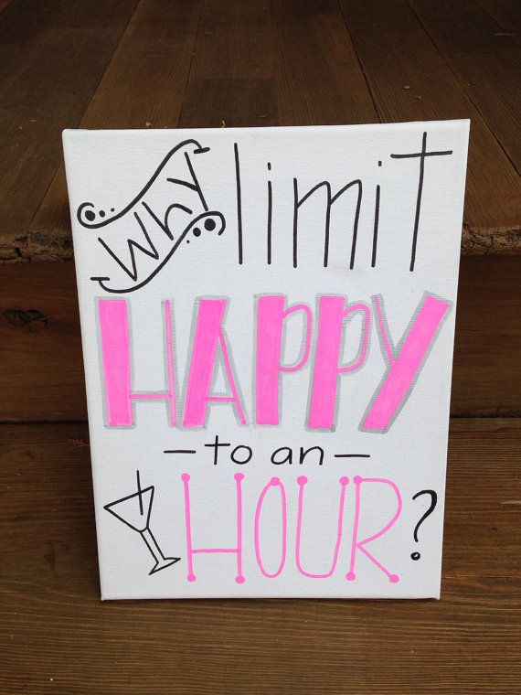 SALE why limit happy to an hour 9x12 painted canvas by HappyPlaque