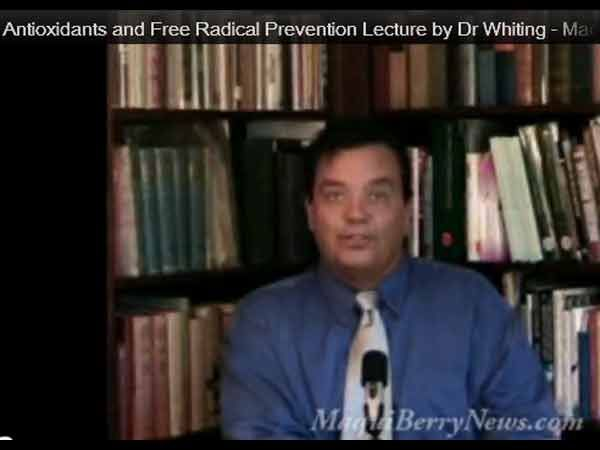Antioxidants and Free Radical Prevention Lecture by Dr Whiting