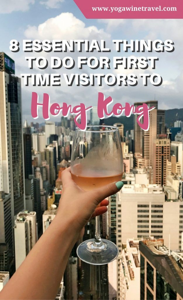 Yogawinetravel.com: 8 Essential Things to Do for First Time Visitors to Hong Kong