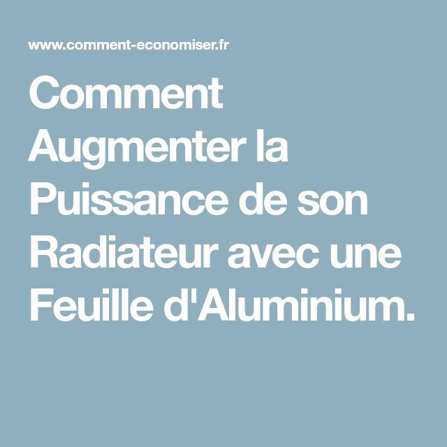 Comment Augmenter la Puissance de son Radiateur avec une Feuille d'Aluminium.
