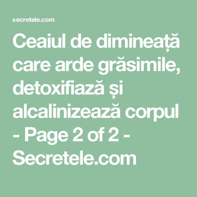 Ceaiul de dimineață care arde grăsimile, detoxifiază și alcalinizează corpul - Page 2 of 2 - Secretele.com