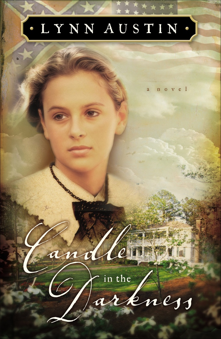 Candle In The Darkness By Lynn Austin Bethany House Publishers Caught In A  Nation Splitting Apart