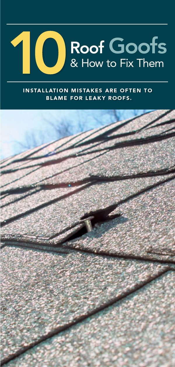 10 Roof Goofs And How To Fix Them Roof Roof Repair Reroofing