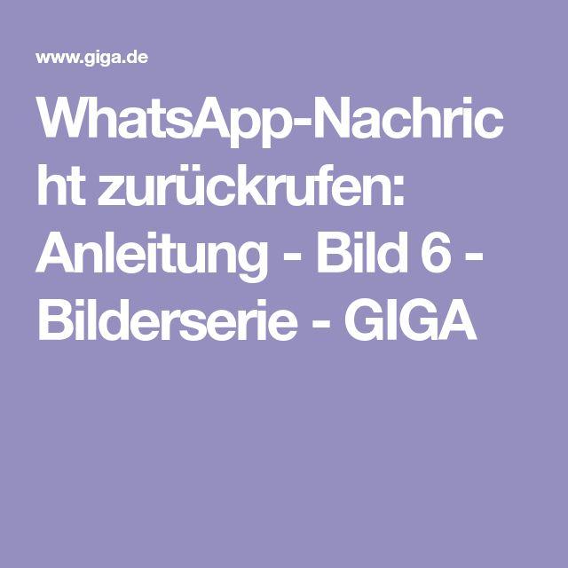 WhatsApp-Nachricht zurückrufen: Anleitung - Bild 6 - Bilderserie - GIGA