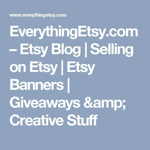 EverythingEtsy.com – Etsy Blog | Selling on Etsy | Etsy Banners | Giveaways & Creative Stuff